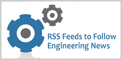 RSS Feeds to Follow Engineering News