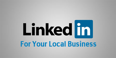 LinkedIn for Your Local Business