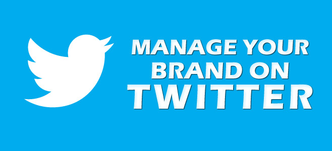 How to Effectively Manage your Brand on Twitter