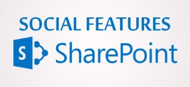 9 Social Features of Microsoft SharePoint 2013: Collaborative Computing Goes Social