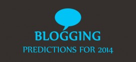 Top 10 Blogging Predictions that be Will Dominant in 2014