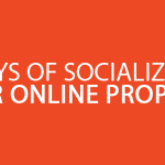 5 Great Ways of Socializing Your Online Property