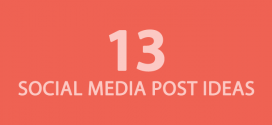 13 Social Media Post Ideas You Should Try Right Away