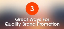 3 Great Ways for Quality Brand Promotion