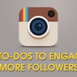 Instagram To-Dos To Engage More Followers