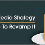 Social Media Strategy: It Is Time To Revamp It