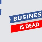 Facebook for Business is Dead